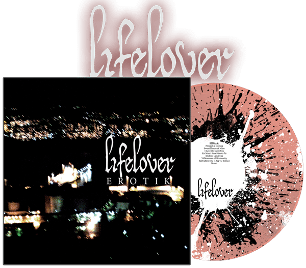 lifelover-erotik_pre-order_transparentredblack-and-white-splatterlp
